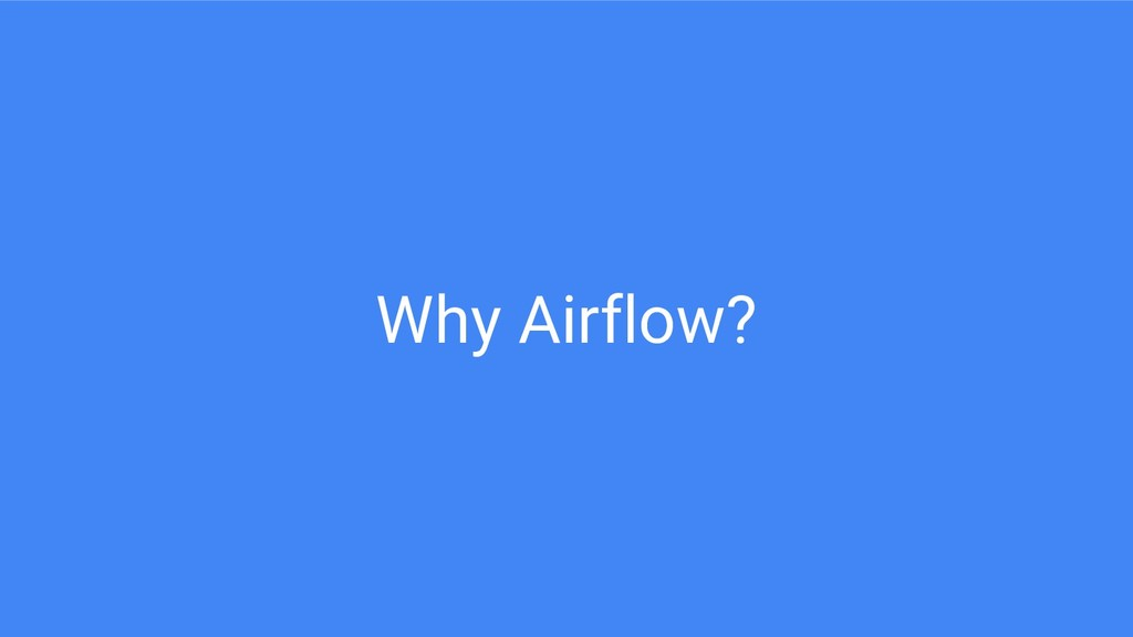 Why Airflow?
