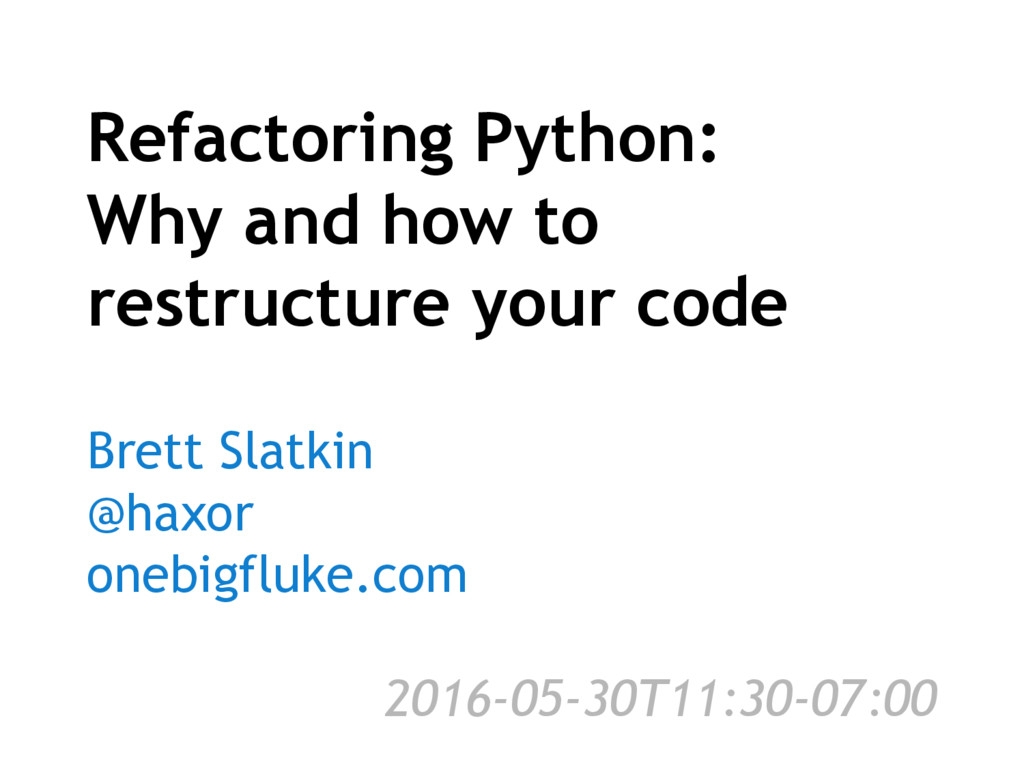 Refactoring Python: Why and how to restructure ...