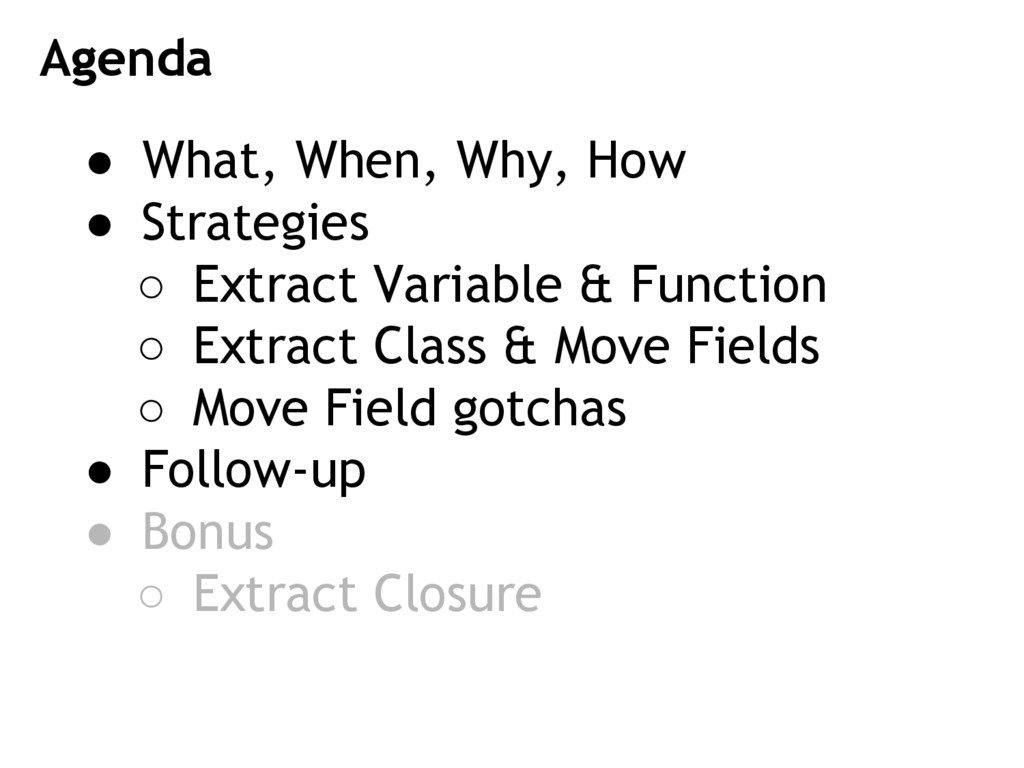● What, When, Why, How ● Strategies ○ Extract V...