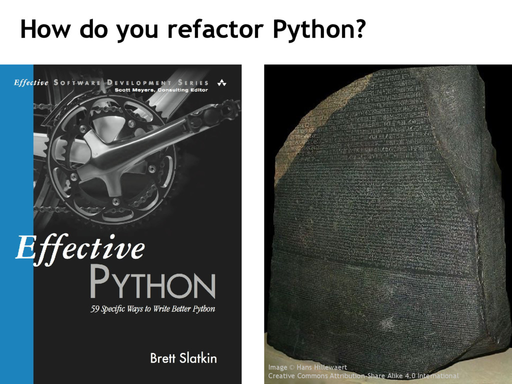 How do you refactor Python? Image © Hans Hillew...