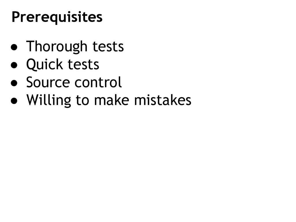 ● Thorough tests ● Quick tests ● Source control...