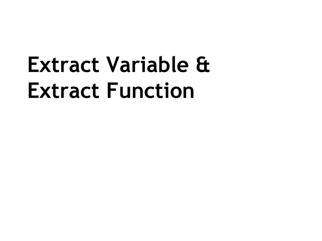 Extract Variable & Extract Function