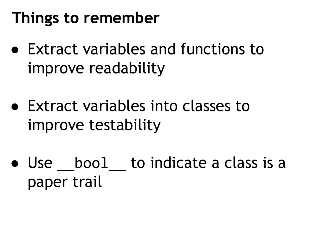 Things to remember ● Extract variables and func...