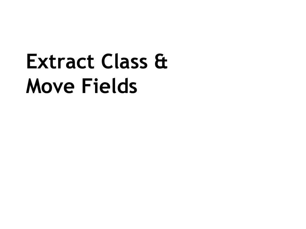 Extract Class & Move Fields