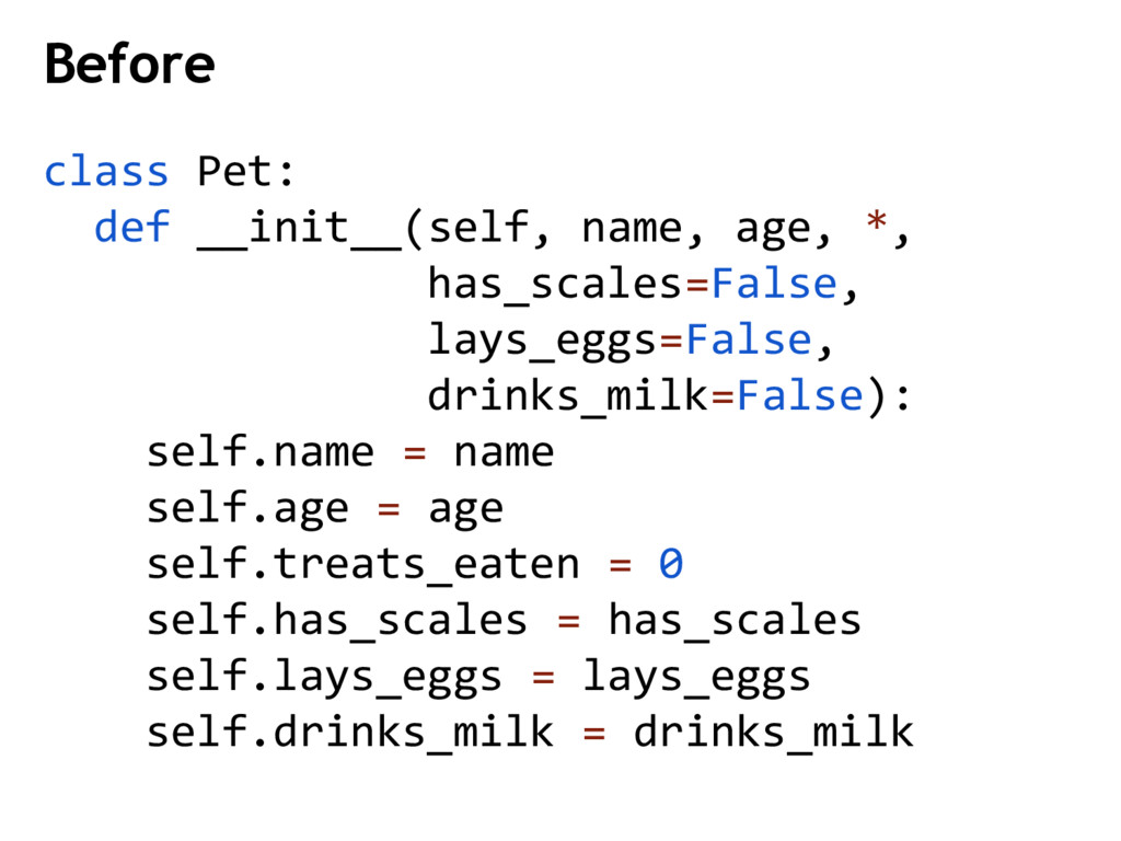 Before class Pet: def __init__(self, name, age,...