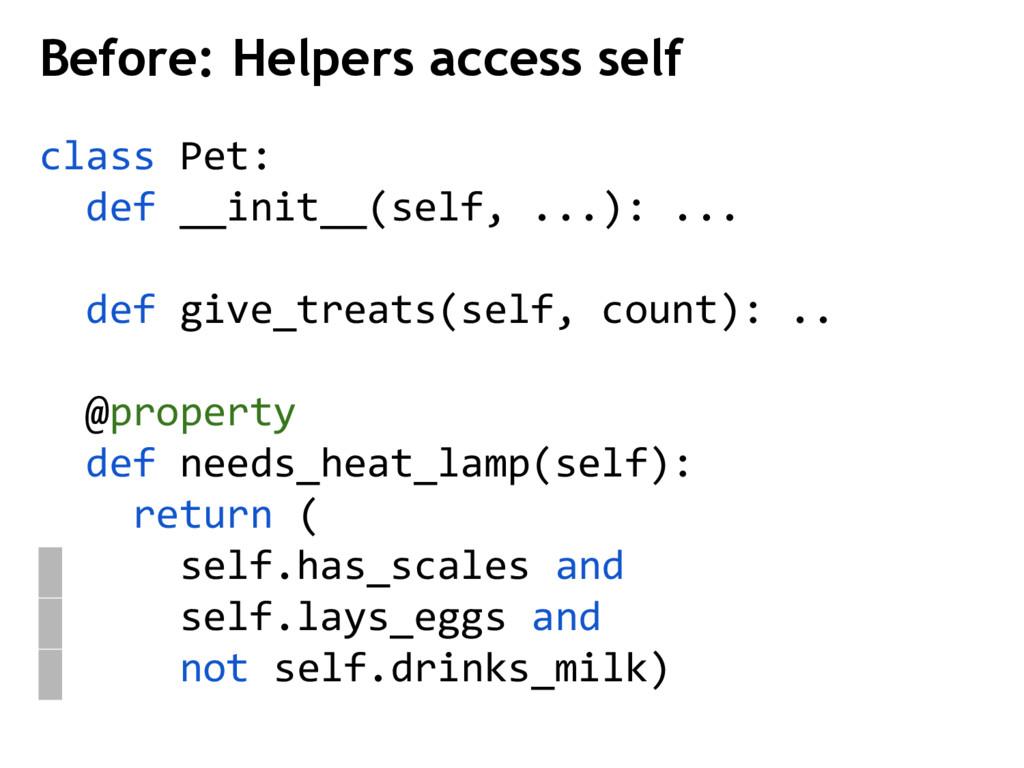 class Pet: def __init__(self, ...): ... def giv...