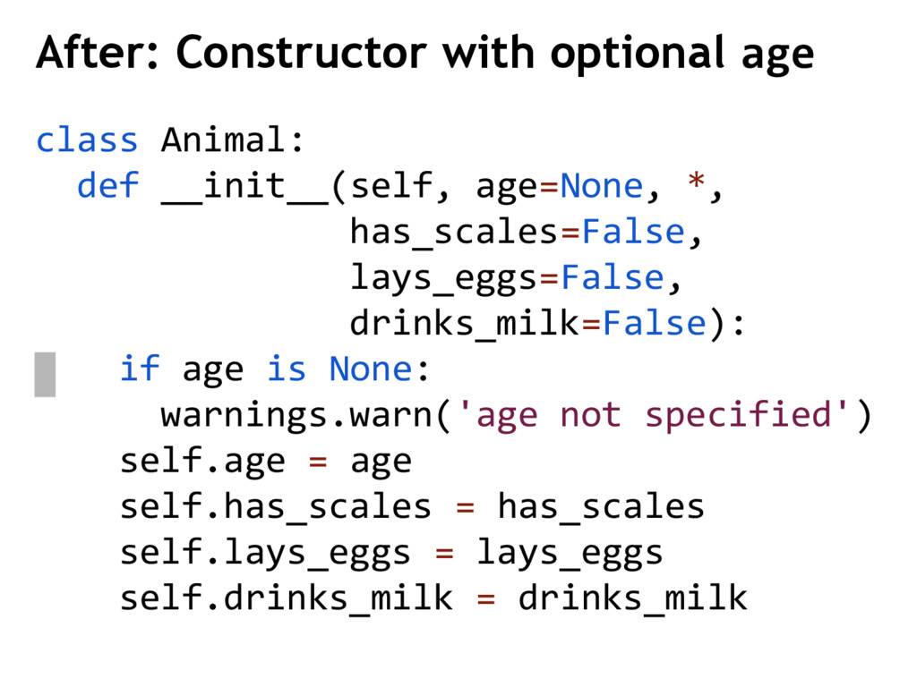 class Animal: def __init__(self, age=None, *, h...
