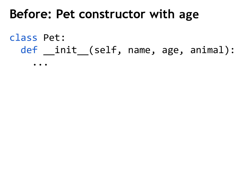 class Pet: def __init__(self, name, age, animal...