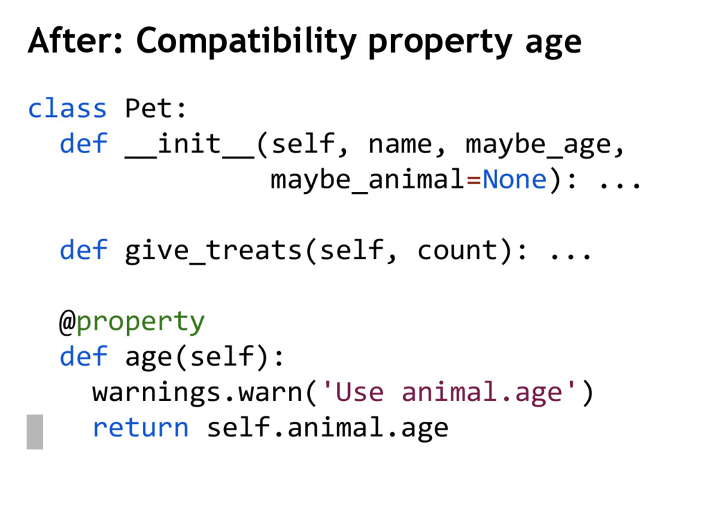 class Pet: def __init__(self, name, maybe_age, ...