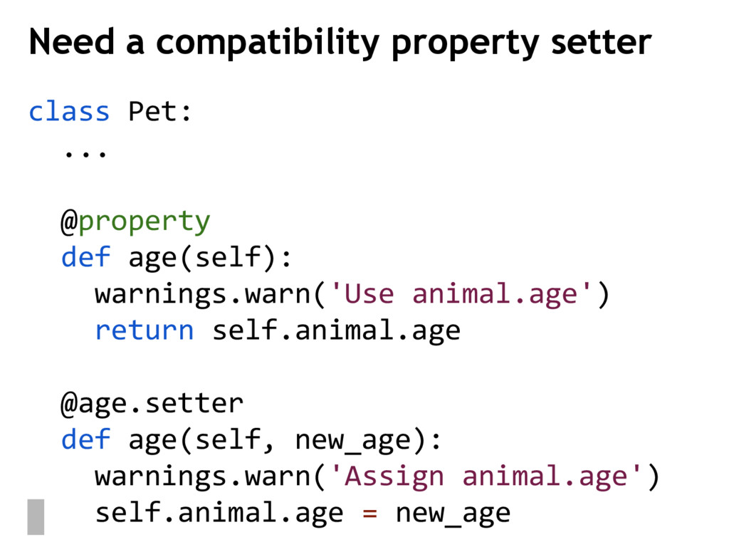 class Pet: ... @property def age(self): warning...