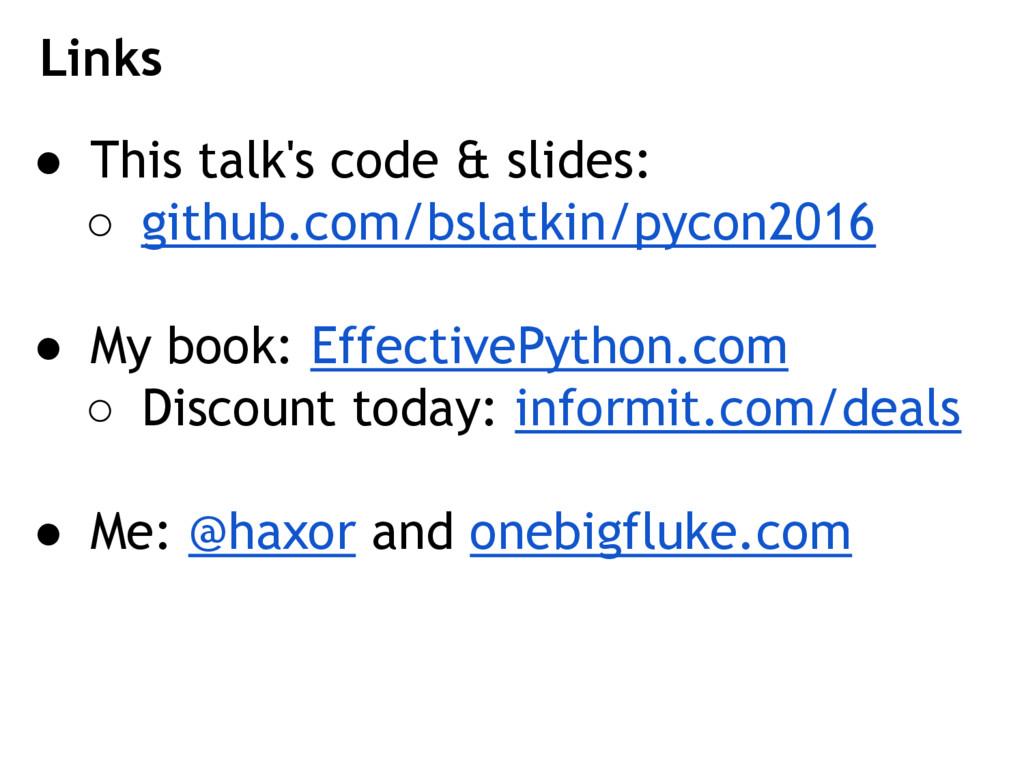 ● This talk's code & slides: ○ github.com/bslat...