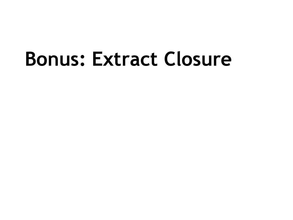 Bonus: Extract Closure