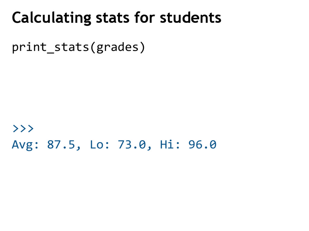 >>> Calculating stats for students print_stats(...