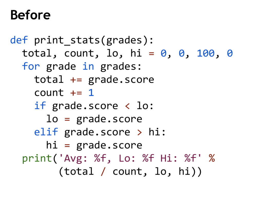Before def print_stats(grades): total, count, l...
