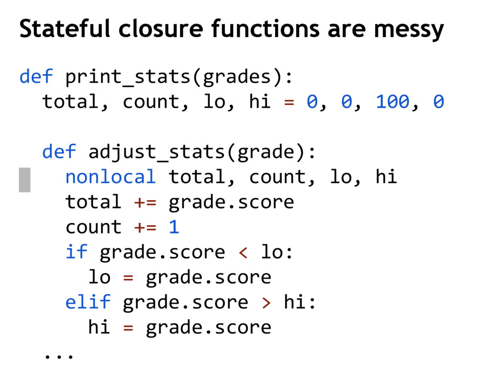 Stateful closure functions are messy def print_...