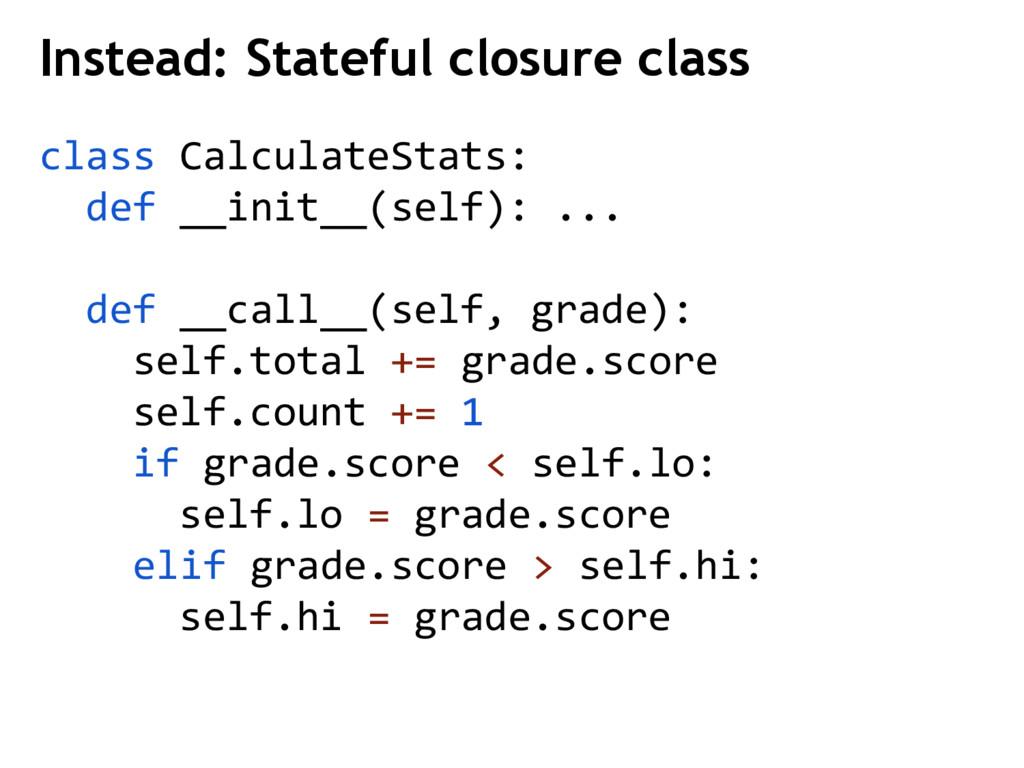class CalculateStats: def __init__(self): ... d...