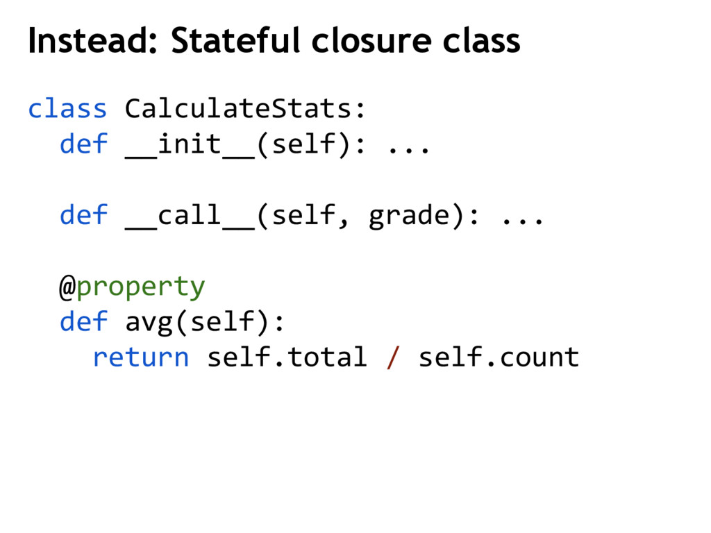 class CalculateStats: def __init__(self): ... d...
