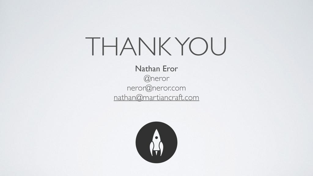 THANK YOU Nathan Eror @neror neror@neror.com na...