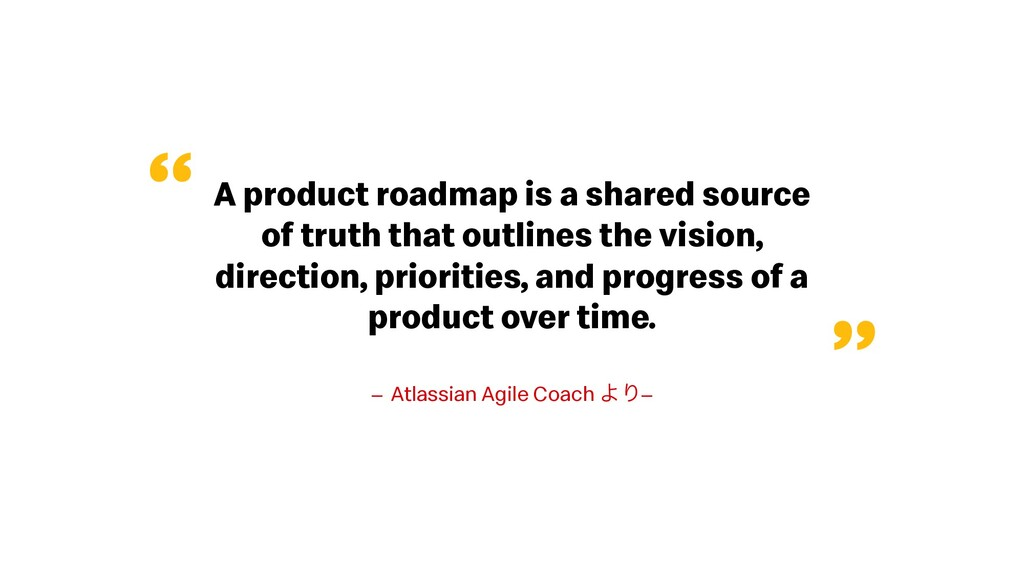 A product roadmap is a shared source of truth t...