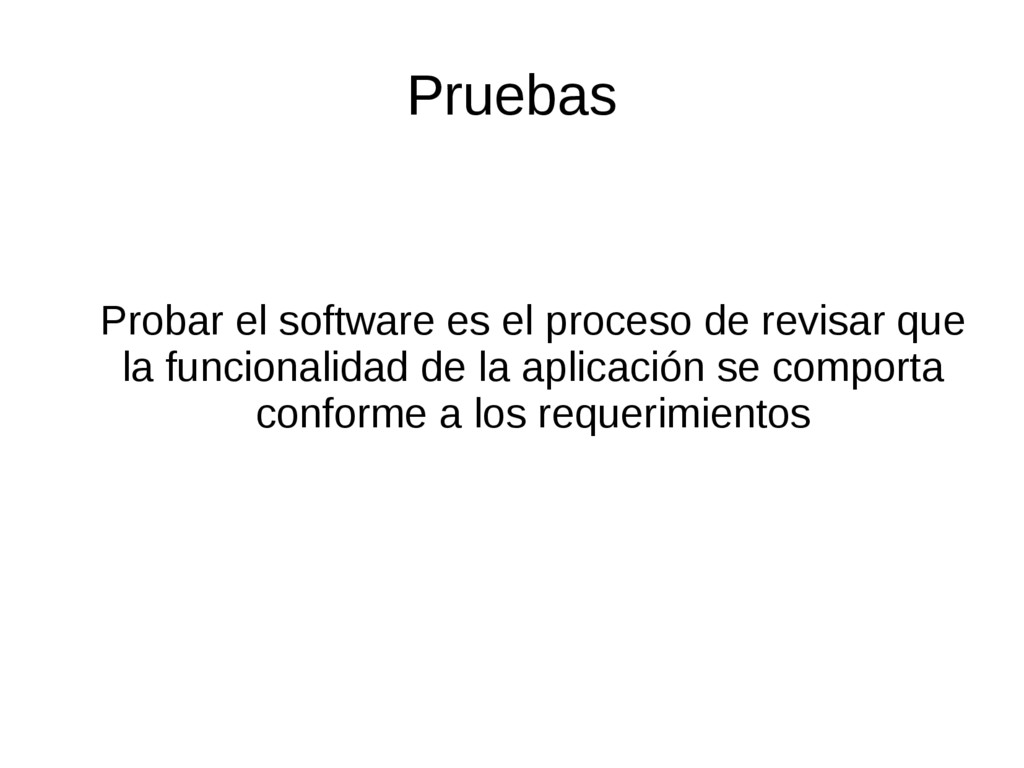 Pruebas Probar el software es el proceso de rev...