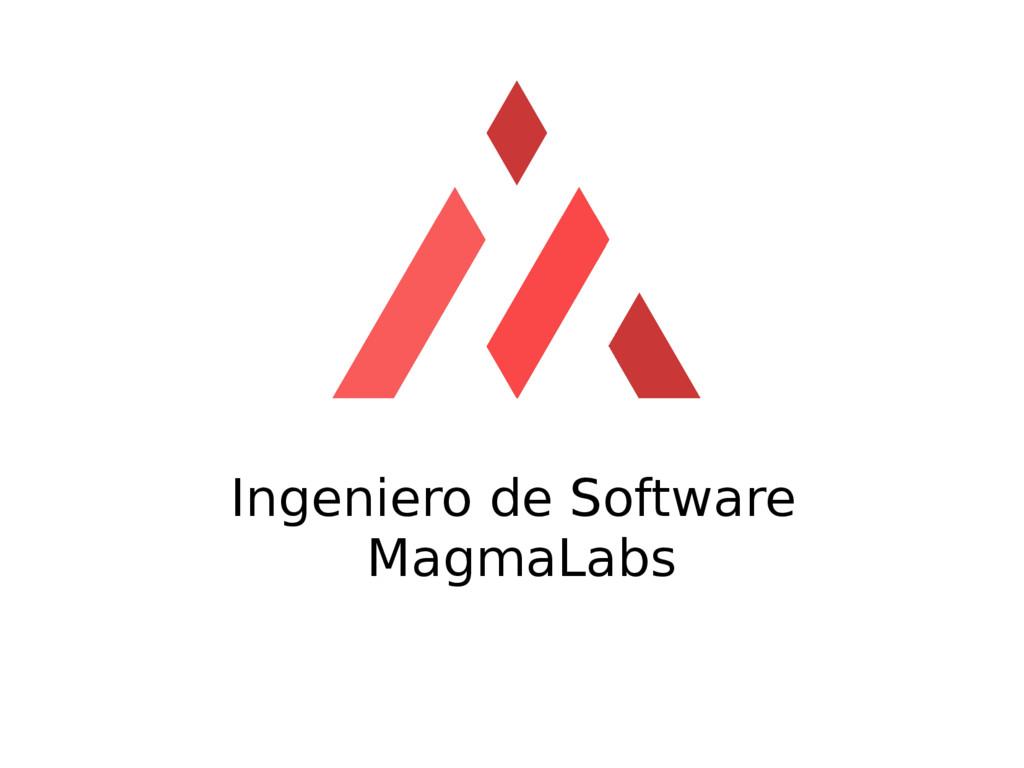 Ingeniero de Software MagmaLabs