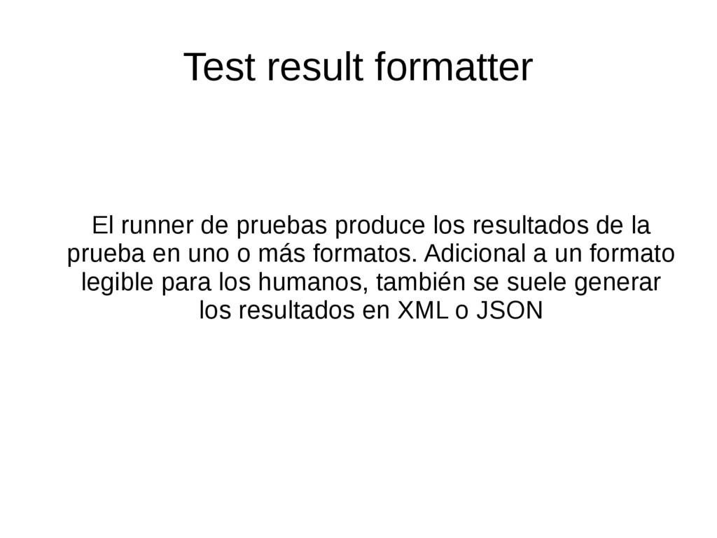 Test result formatter El runner de pruebas prod...