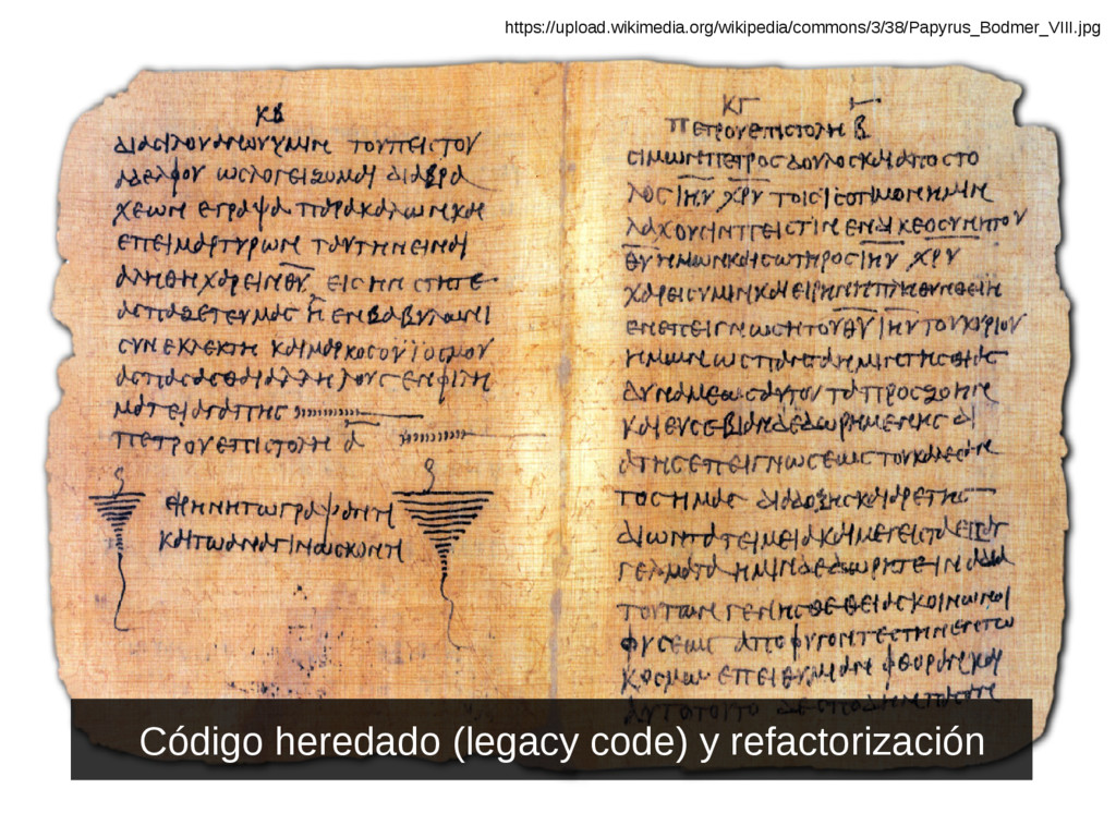 Código heredado (legacy code) y refactorización...