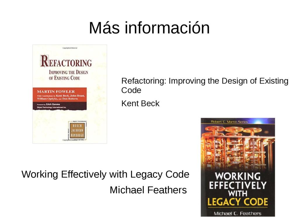 Más información Refactoring: Improving the Desi...