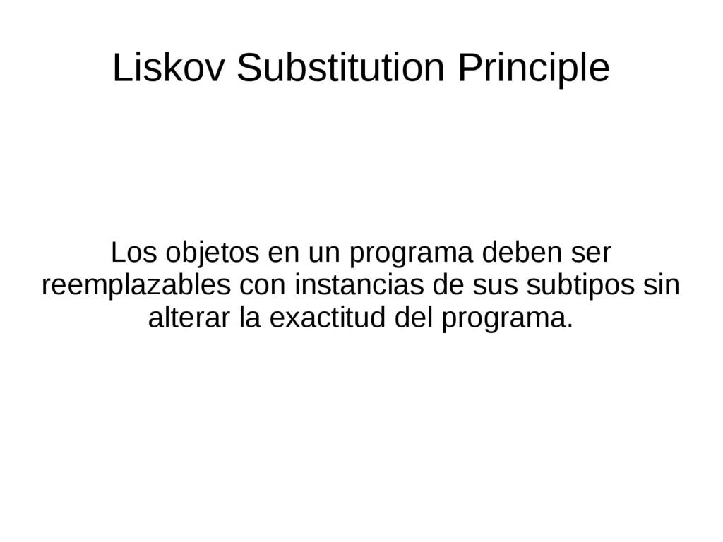 Los objetos en un programa deben ser reemplazab...