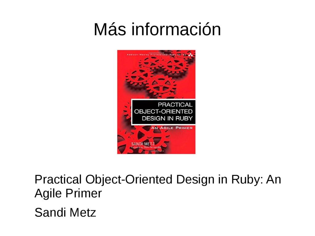 Más información Practical Object-Oriented Desig...