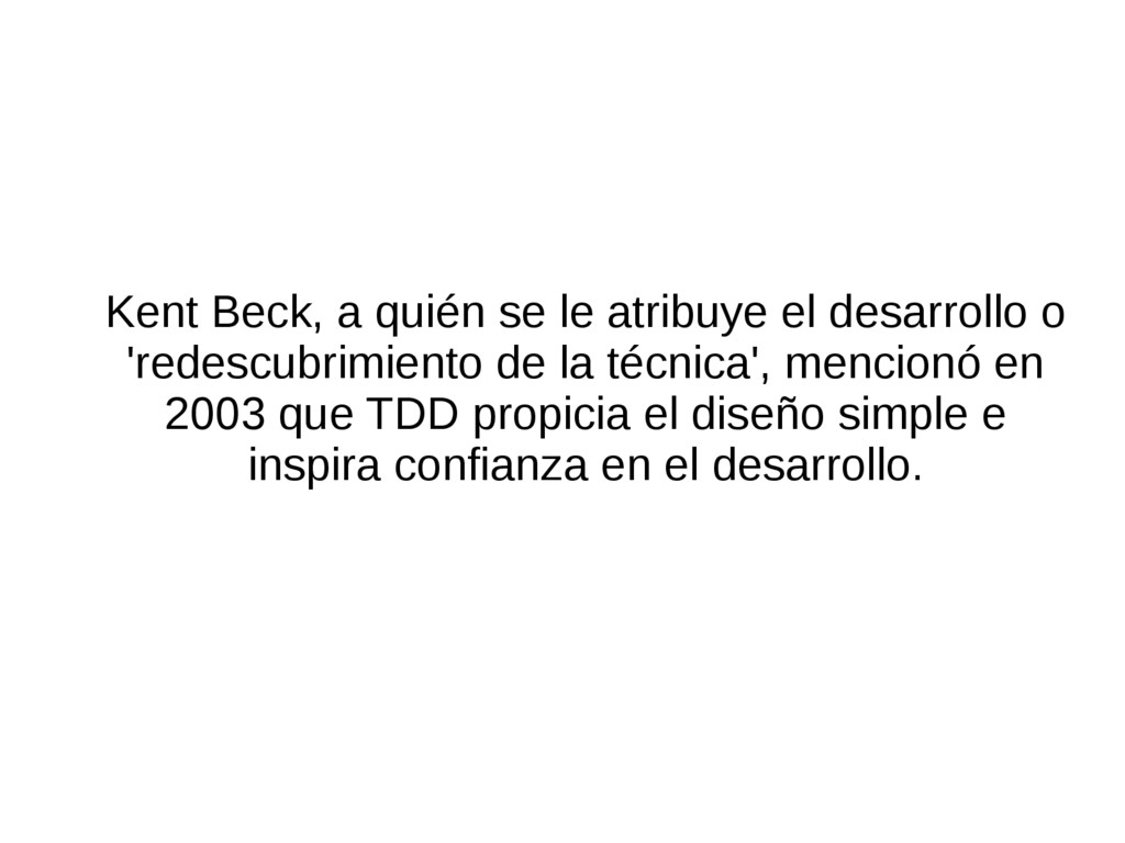 Kent Beck, a quién se le atribuye el desarrollo...
