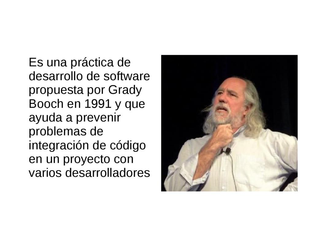 Es una práctica de desarrollo de software propu...