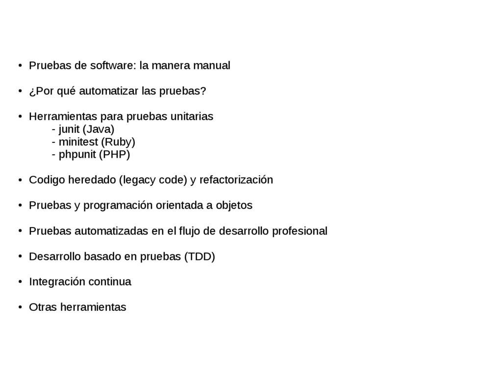 ● Pruebas de software: la manera manual ● ¿Por ...