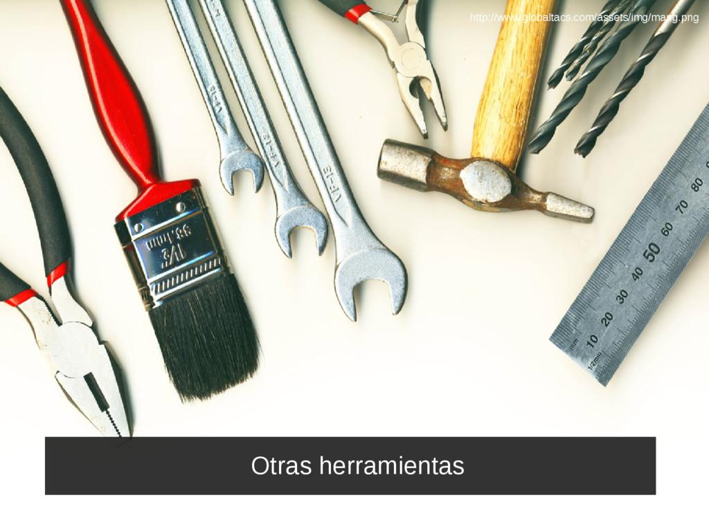 Otras herramientas http://www.globaltacs.com/as...