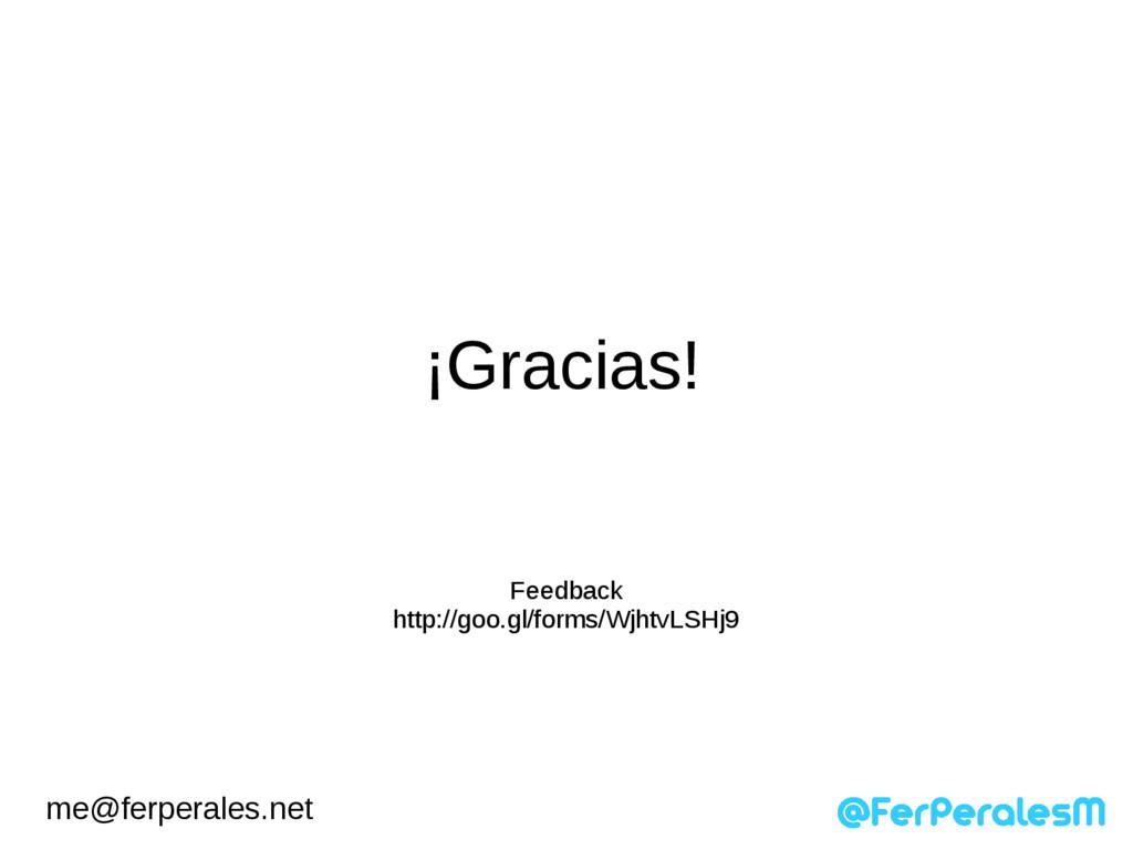 ¡Gracias! me@ferperales.net Feedback http://goo...