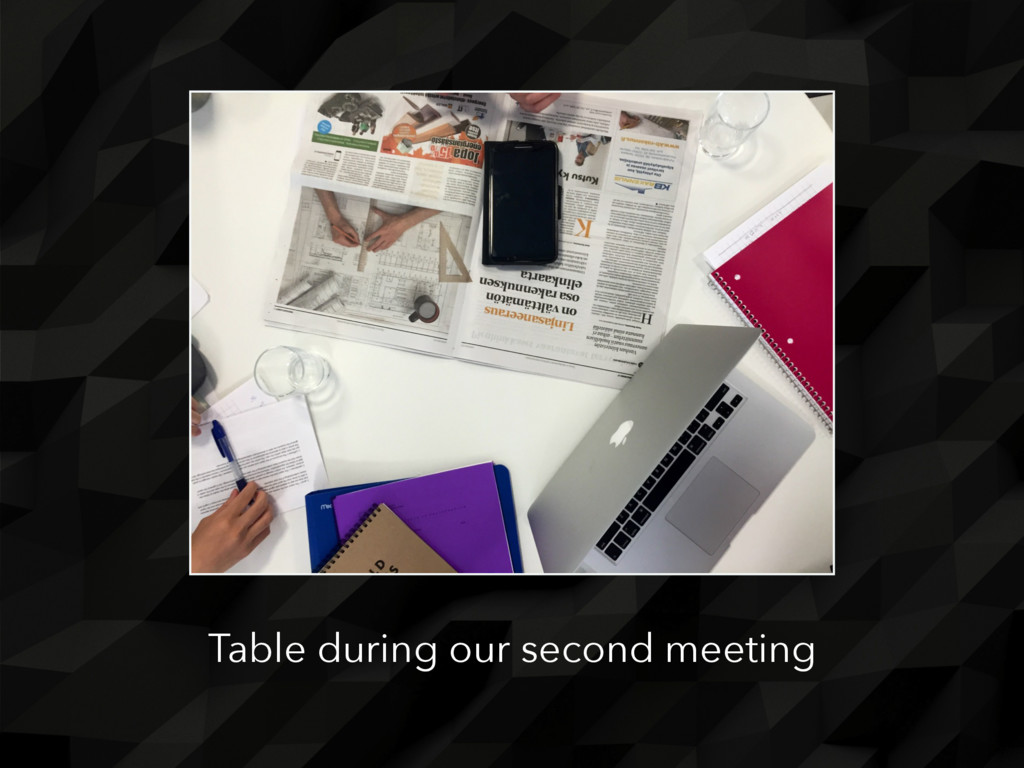 Table during our second meeting