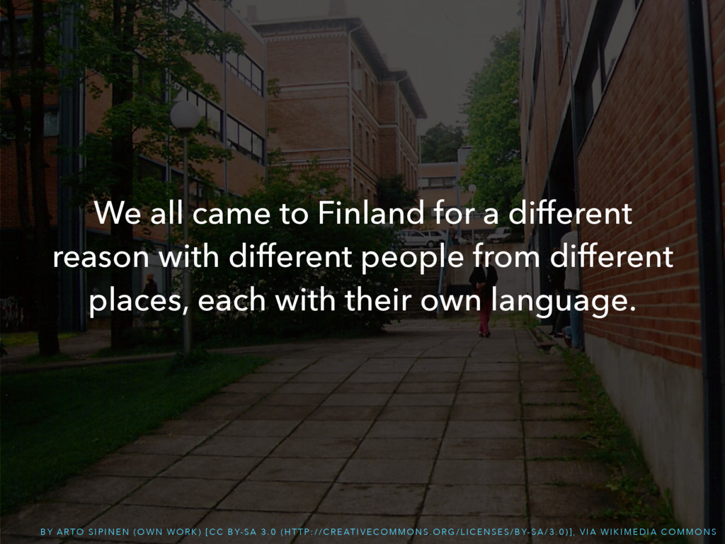 We all came to Finland for a different reason w...