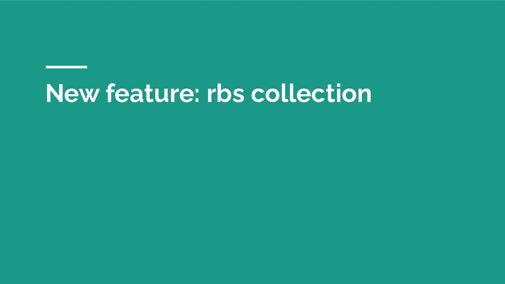 New feature: rbs collection
