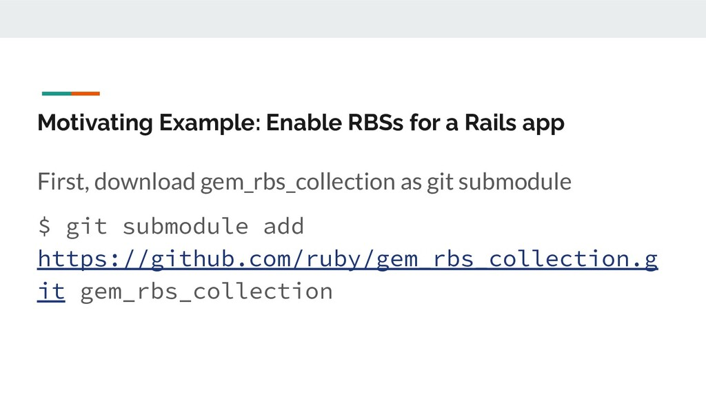 Motivating Example: Enable RBSs for a Rails app...
