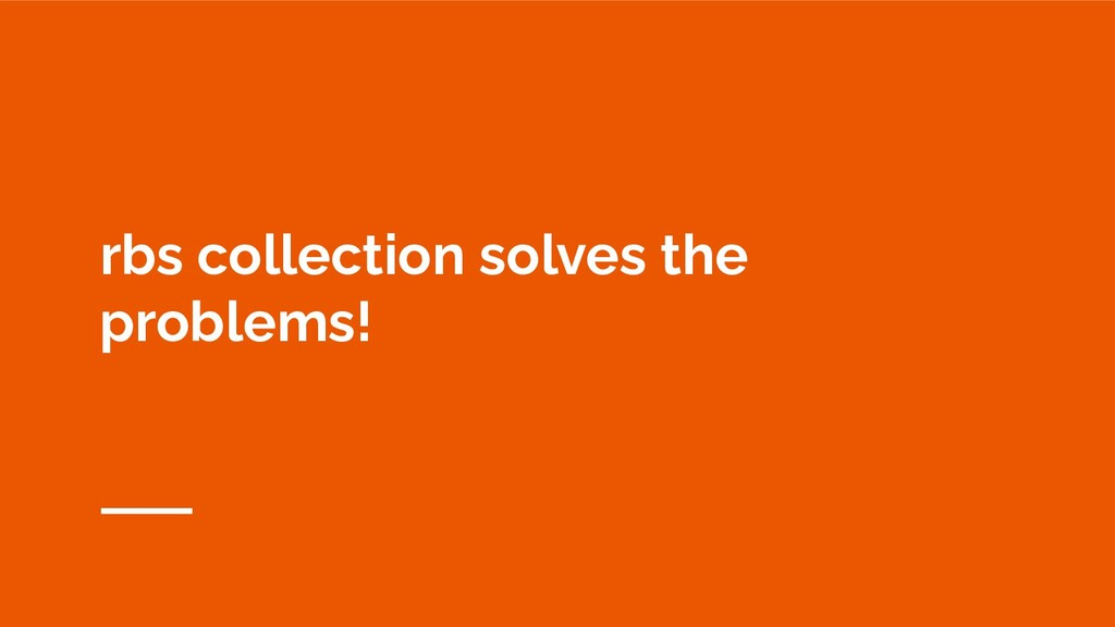 rbs collection solves the problems!