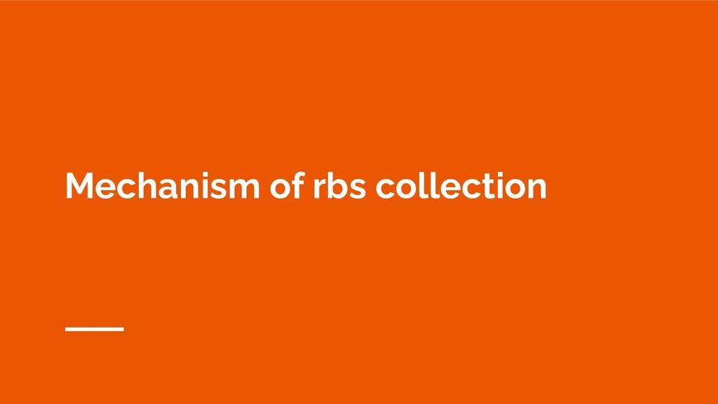 Mechanism of rbs collection