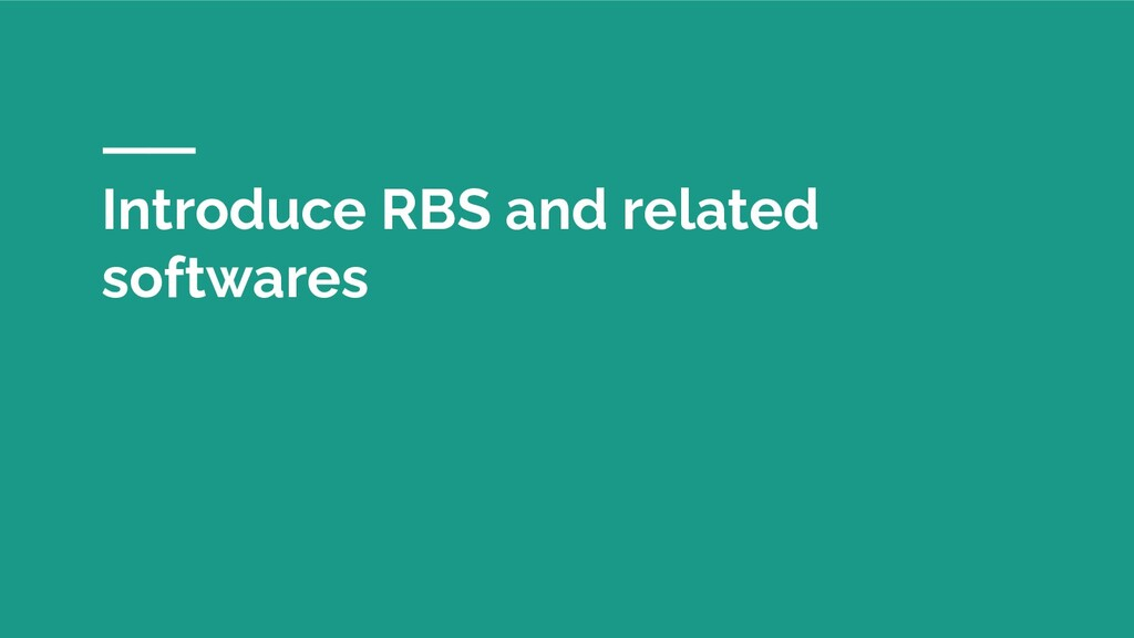 Introduce RBS and related softwares