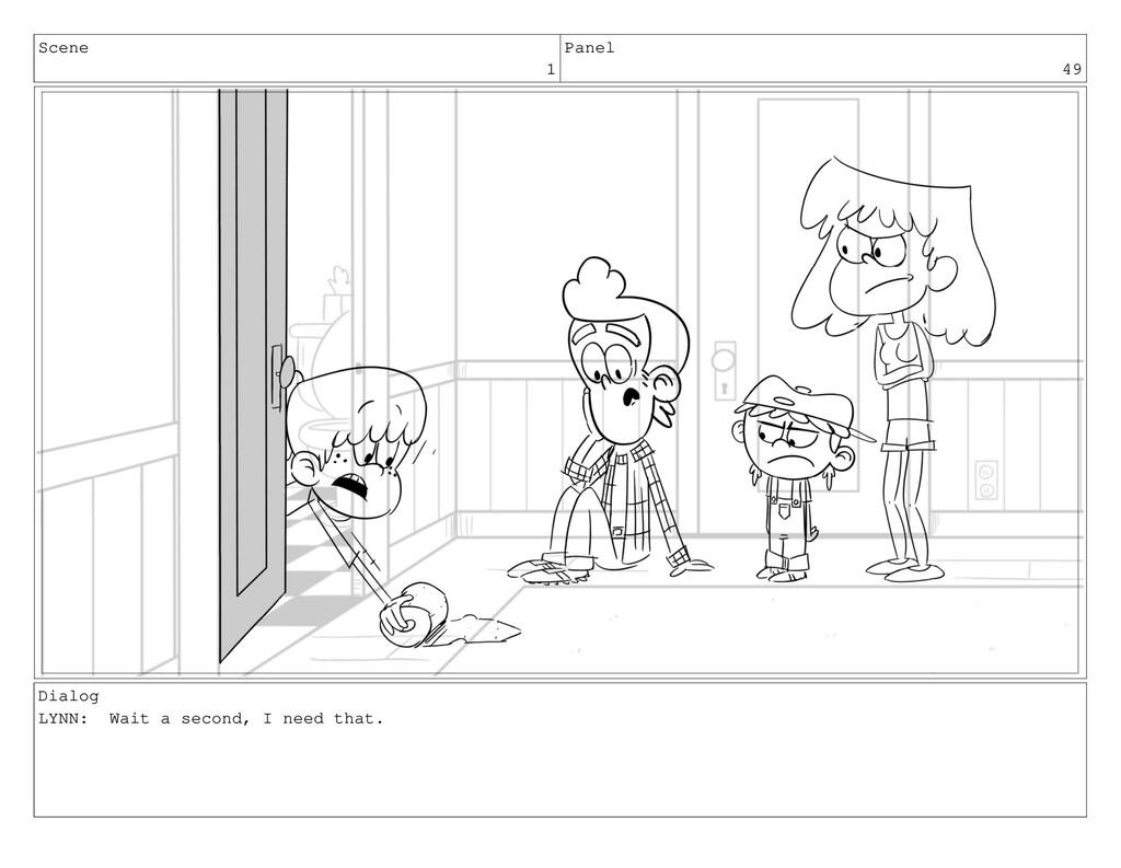 Scene 1 Panel 49 Dialog LYNN: Wait a second, I ...