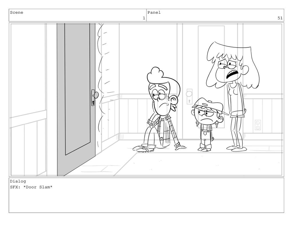 Scene 1 Panel 51 Dialog SFX: *Door Slam*