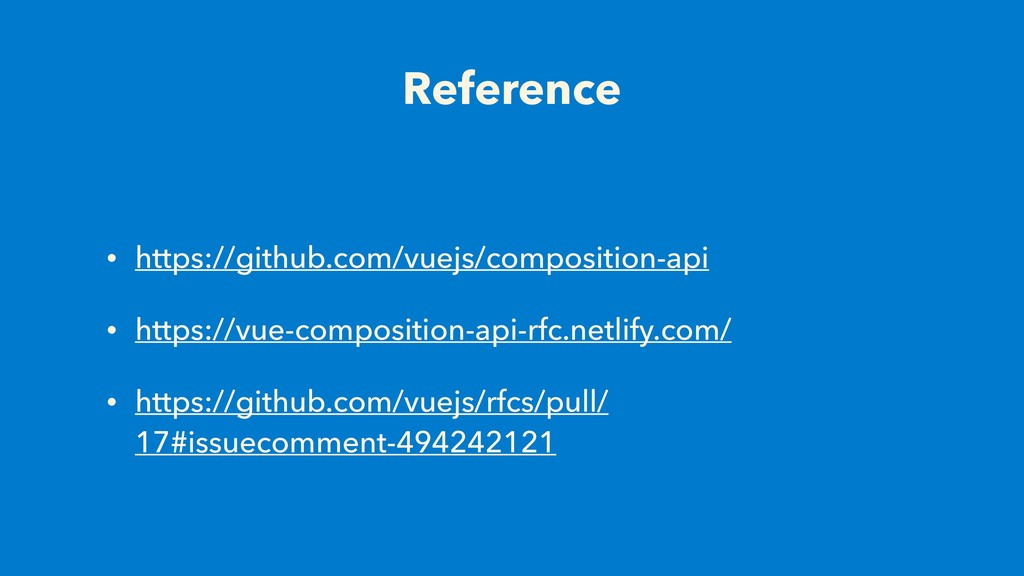 Reference • https://github.com/vuejs/compositio...