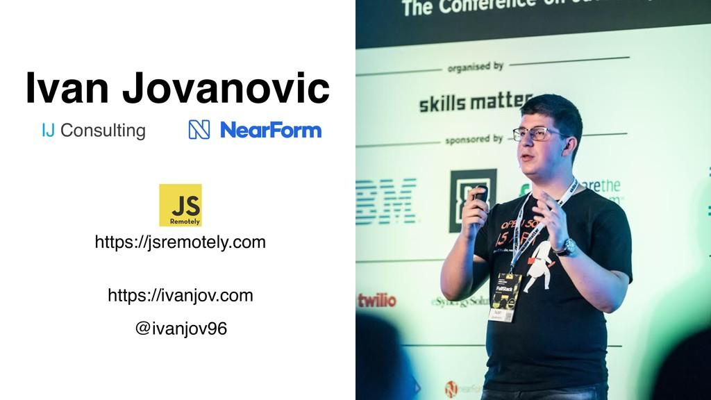 Ivan Jovanovic https://ivanjov.com @ivanjov96 I...