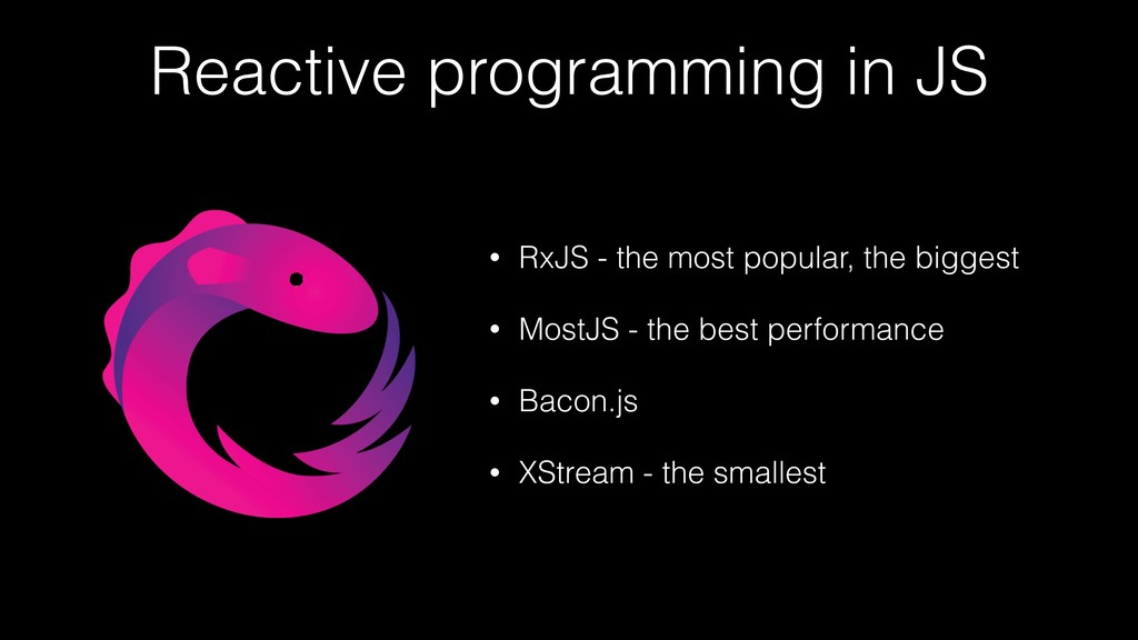 Reactive programming in JS • RxJS - the most po...