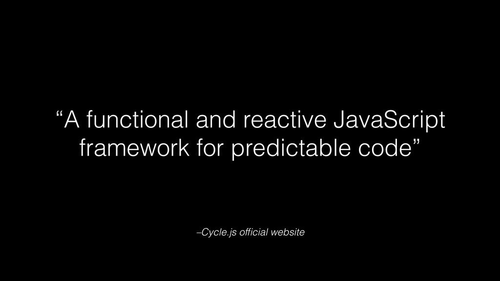 """–Cycle.js official website """"A functional and rea..."""