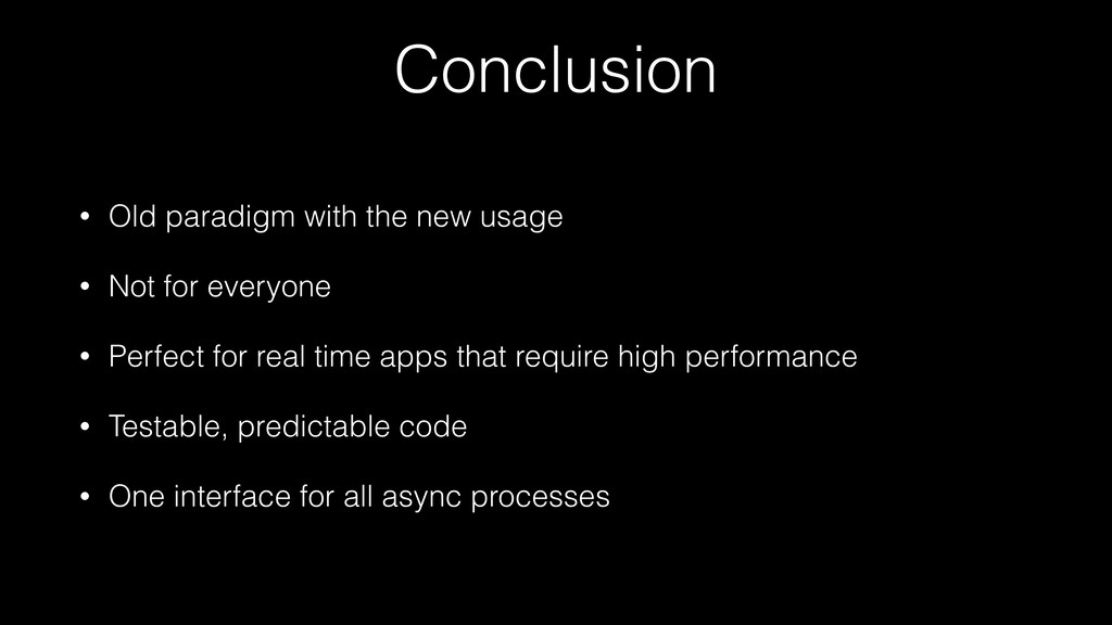 Conclusion • Old paradigm with the new usage • ...