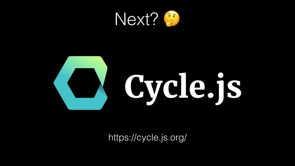 Next?  https://cycle.js.org/